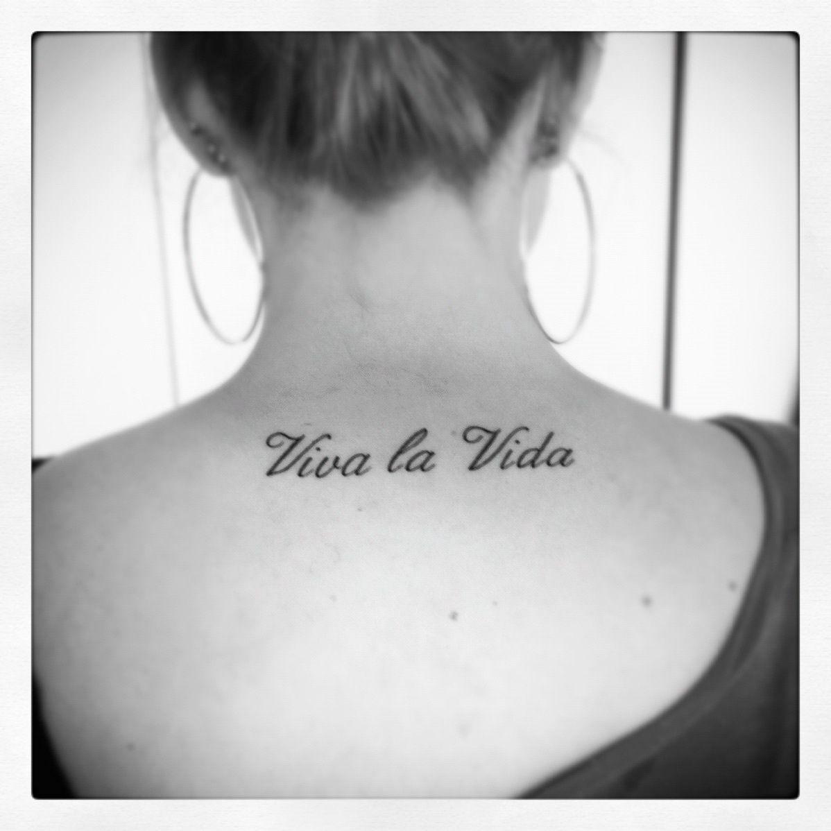 "Tattoo ""viva la vida"" means live the life!"