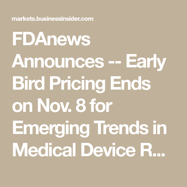 Fdanews Announces Early Bird Pricing Ends On Nov 8 For Emerging Trends In Medical Device Regulation And Quality Dec 6 2018 Washington Dc Markets Insi Medical Device Medical Emergency