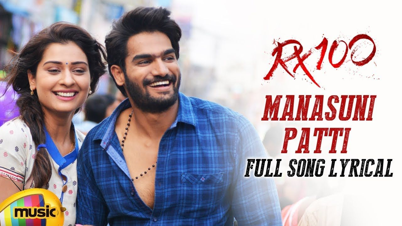 Manasuni Patti Lyrics From Rx 100 Movie Karthikeya Gummakonda Payal Rajput Telugu Movies Download Music Video Song Lyrics