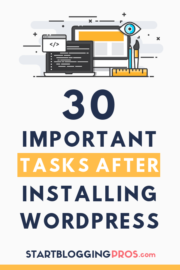 What To Do After Installing Wordpress 30 Important Blog Tips