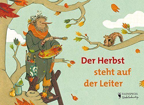 Der Herbst Steht Auf Der Leiter Kinderbucher Bilderbuch Bucher Fur Kinder