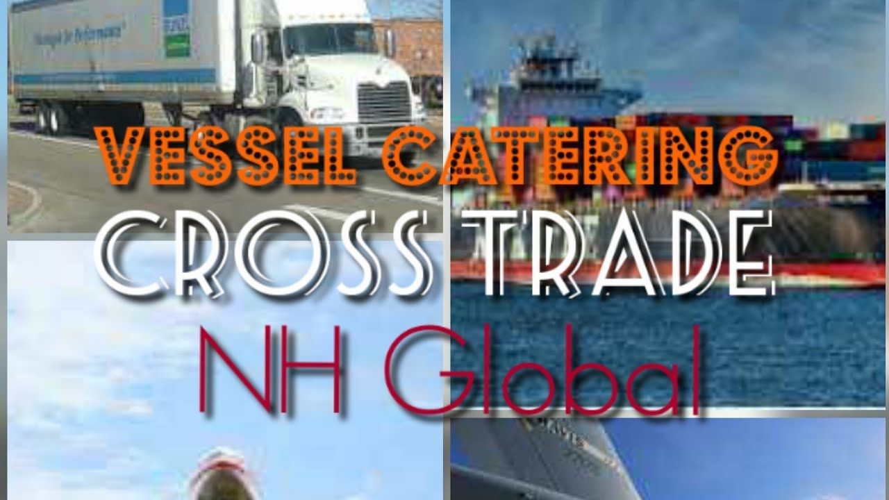 Vessel catering services & Cross trade