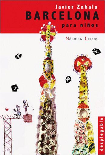 91 Guía turística. Barcelona para niños / Javier Zabala. Guía turística para niñas y niños de la mano del ilustrador leonés que de un plumazo nos adentrapor los reqovecos de la ciudad.