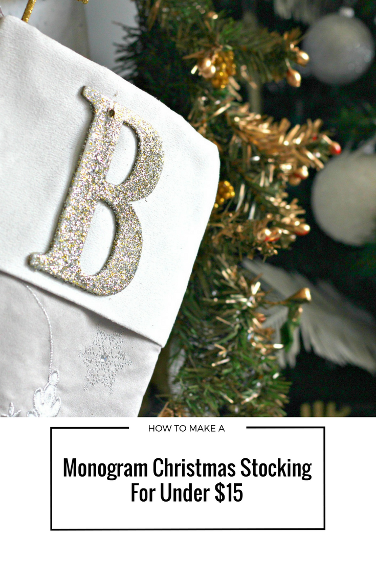 how to make a monogram christmas stockings for under 15