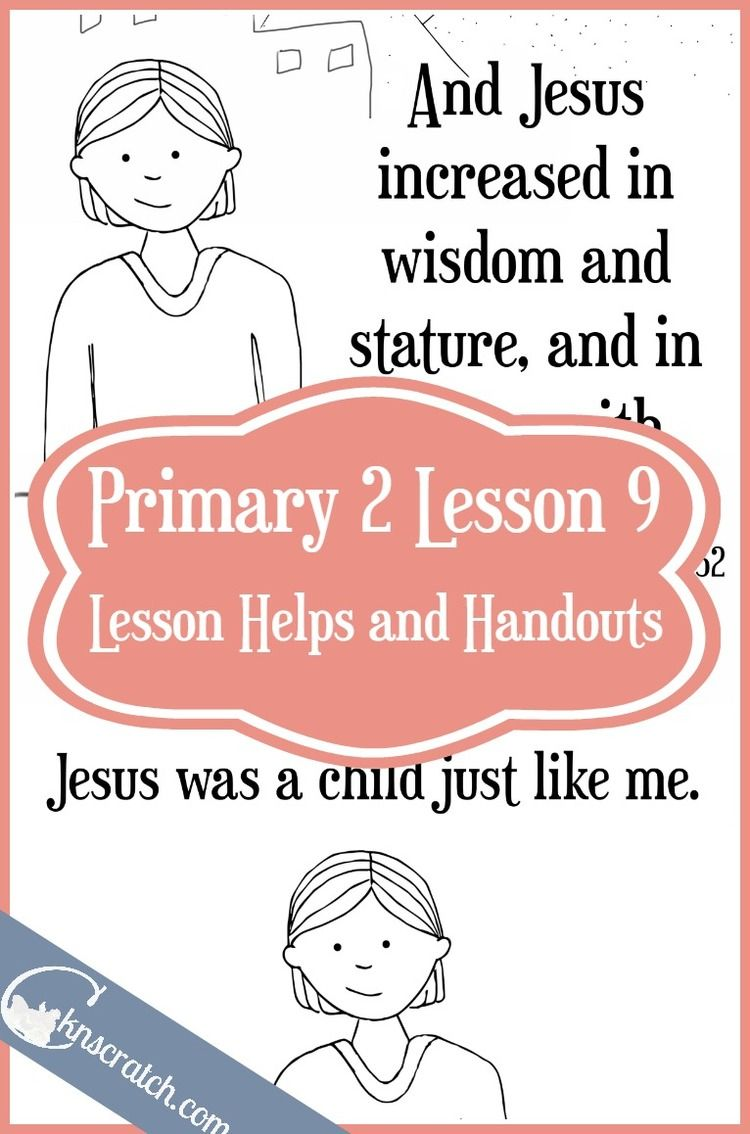 Lesson 9: Jesus Christ Was a Child like Me | Chicken Scratch n Sniff ...