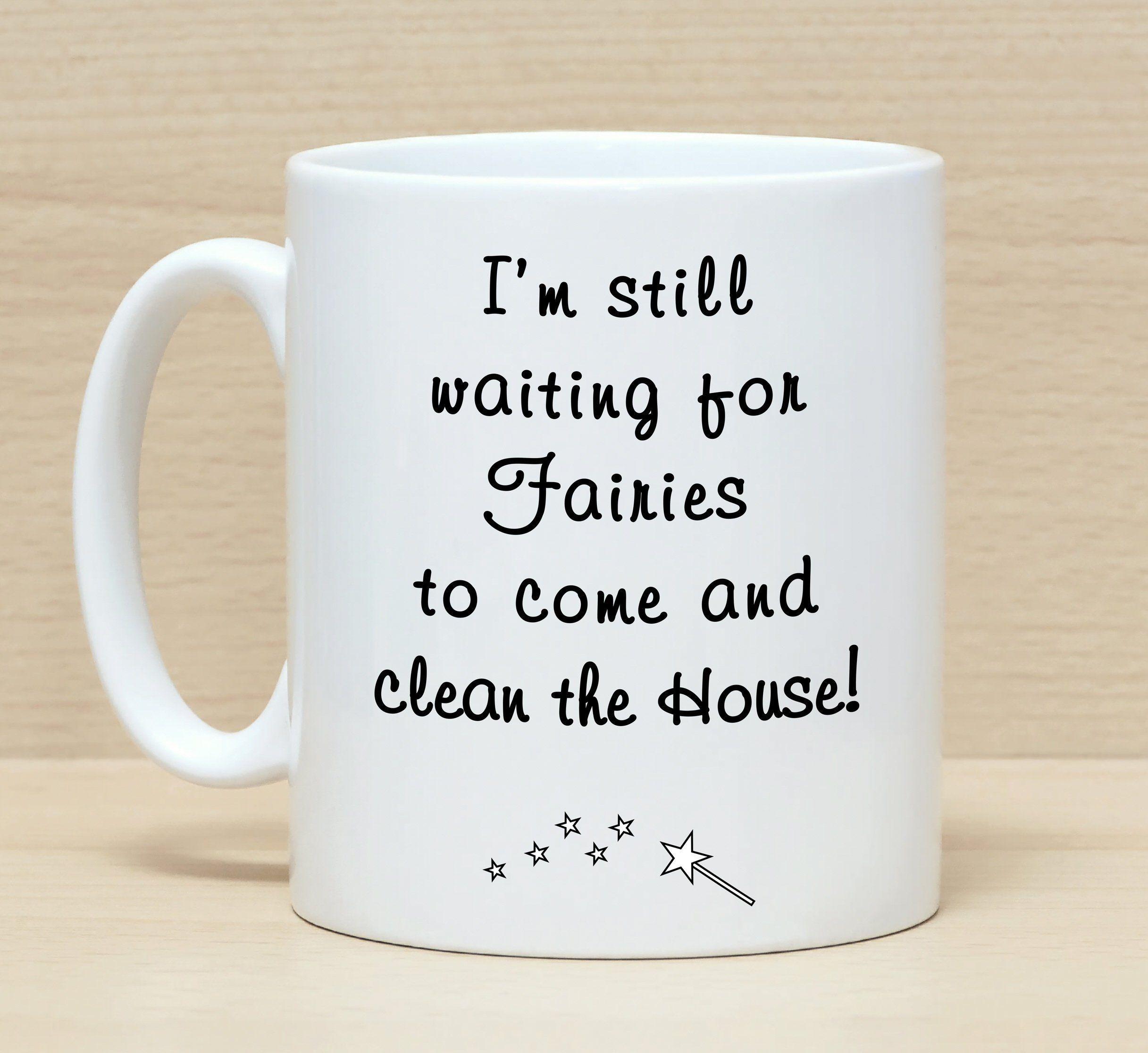 Mug With Saying Birthday Mug Funny Coffee Mugs Clean The House Mug Mug For Women Mug For Men Fu Work Quotes Funny Husband Quotes Funny Happy Quotes Funny