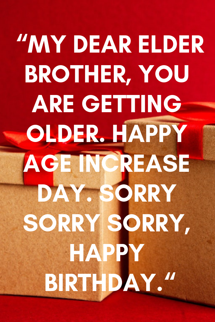 Funny Happy Birthday Wishes For Brother Funny Happy Birthday Wishes Birthday Wishes For Brother Happy Birthday Elder Brother