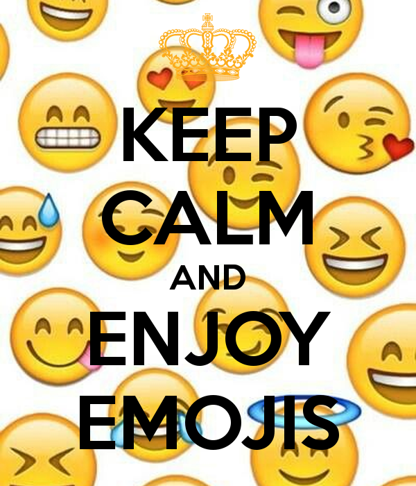 KEEP cALM AND ENJOY EMOJIS Quotes Pinterest Emojis