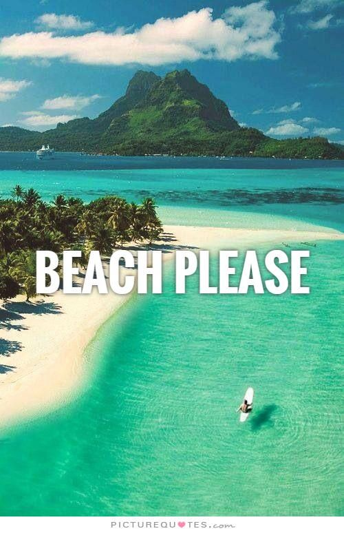 Beach Please Picture Quotes