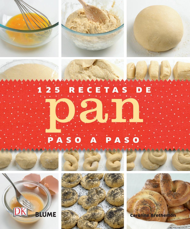 125 Recetas De Pan Paso A Paso Recetas De Pan Dulce En Olla Libros De Reposteria