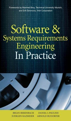 Software & Systems Requirements Engineering : In Practice by Arnold Rudorfer. $39.94. 356 pages. Publisher: McGraw-Hill; 1 edition (April 20, 2009)