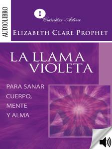 Descargar La Llama Violeta Para Sanar Mente Cuerpo Y Alma Pdf Gratis Elizabeth Clare Prophet Llama Violeta Energía Espiritual Cuerpo