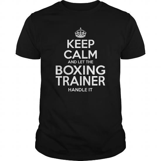 BOXING TRAINER Keep Calm And Let The Handle It T Shirts, Hoodies, Sweatshirts. CHECK PRICE ==► https://www.sunfrog.com/LifeStyle/BOXING-TRAINER--KEEPCALM-Black-Guys.html?41382