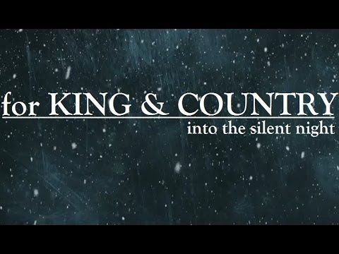 into the silent night for king country with lyrics youtube hands down my favorite song