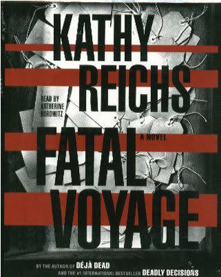 Fatal Voyage ~ Kathy Reichs