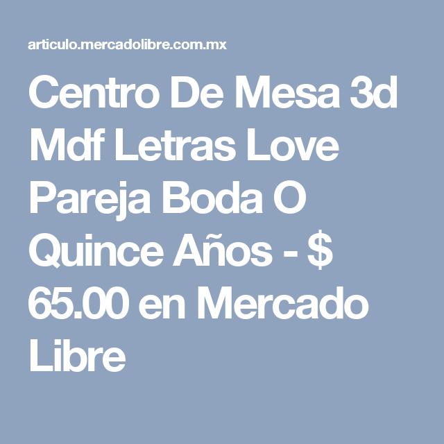 Centro De Mesa 3d Mdf Letras Love Pareja Boda O Quince Años - $ 65.00 en Mercado Libre