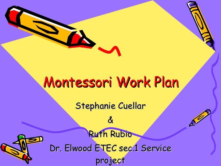 Montessori Work Plan Stephanie Cuellar  Ruth Rubio Dr Elwood