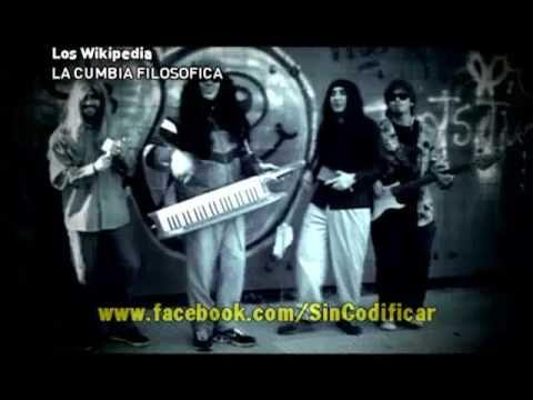 Sin Codificar Los Wikipedia Cumbia Filosófica Youtube Cumbia Buena Letra Tema