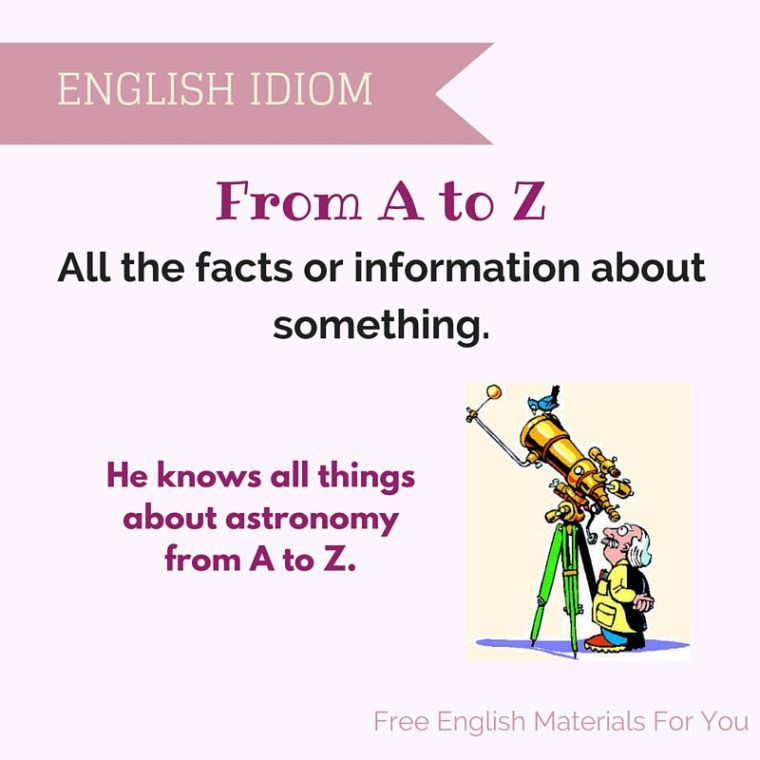 From A To Z Meaning English Idiom Free English Materials For You