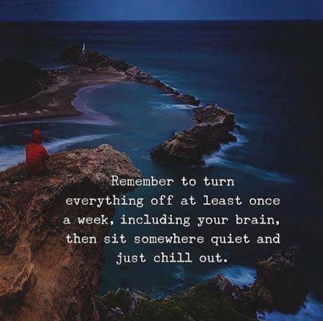 Inspirational Positive Quotes :Remember to turn everything off at least once..