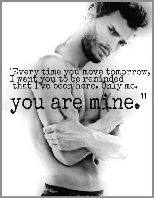 Esta frase faz com que eu queira o meu proprio Sr. Grey