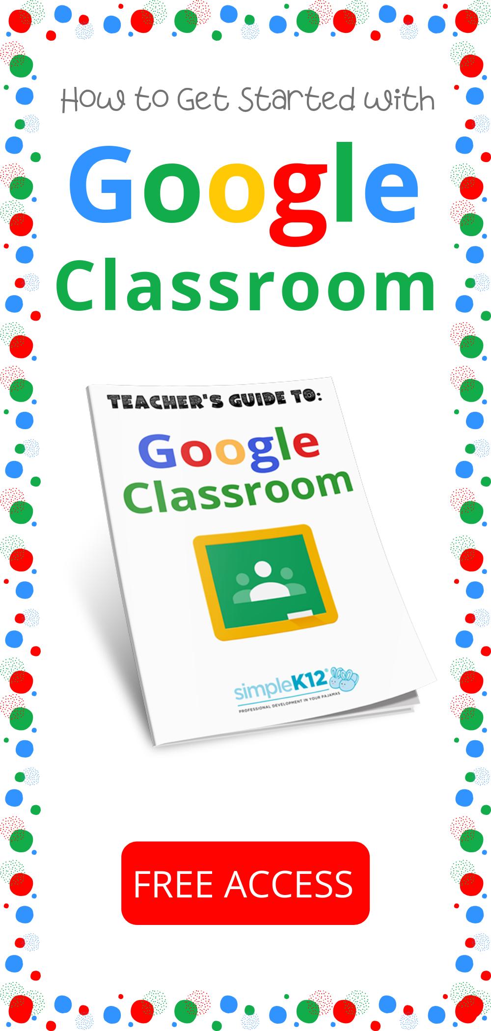 Free Teacher Guide: Google Classroom