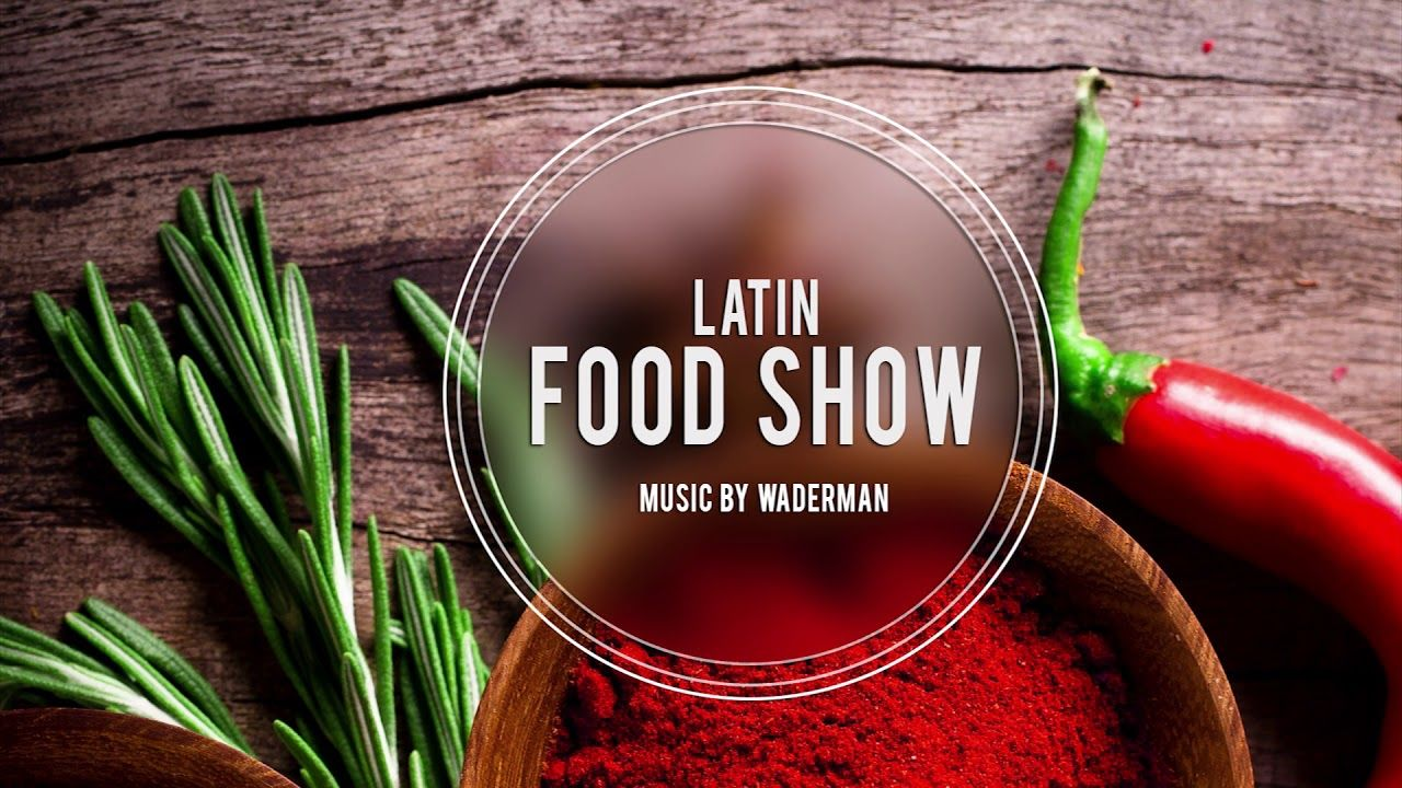 Latin Food Show Cooking Music Kochmusik Background Music For Videos An