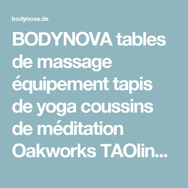 BODYNOVA tables de massage équipement tapis de yoga coussins de méditation Oakworks TAOline futons de shiatsu pilates vêtements de yoga aromathérapie | vaste assortiment livraison rapide