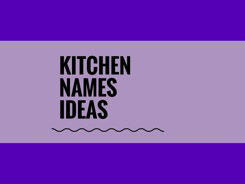 146 Best Kitchen Names Ideas Catchy Small Business Names Best
