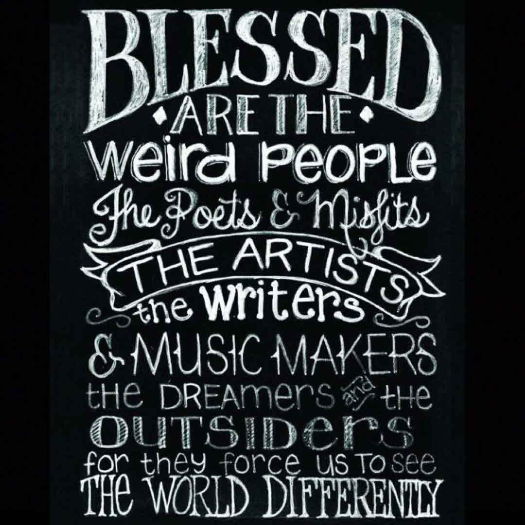 5878c3e52 Blessed are the weird. 💗 I'm weird and proud of it. #BeYourself ...