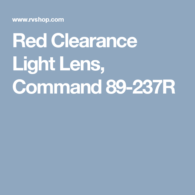 Red Clearance Light Lens Command 89 237r Lens Red