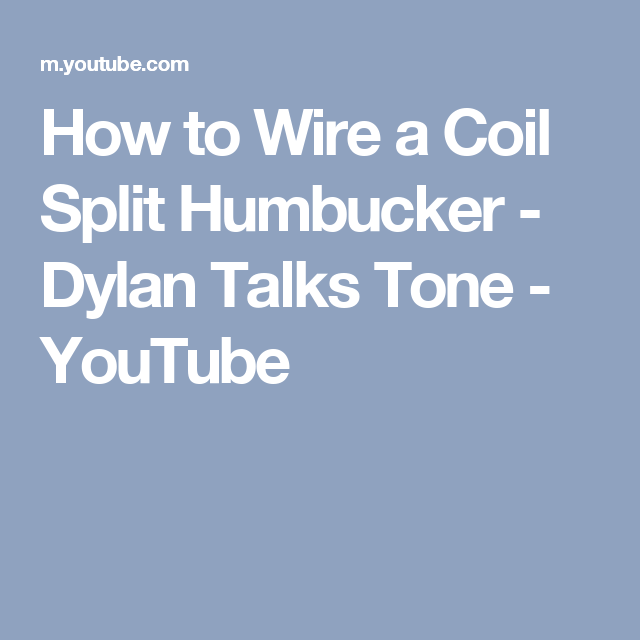 How to Wire a Coil Split Humbucker - Dylan Talks Tone - YouTube ...