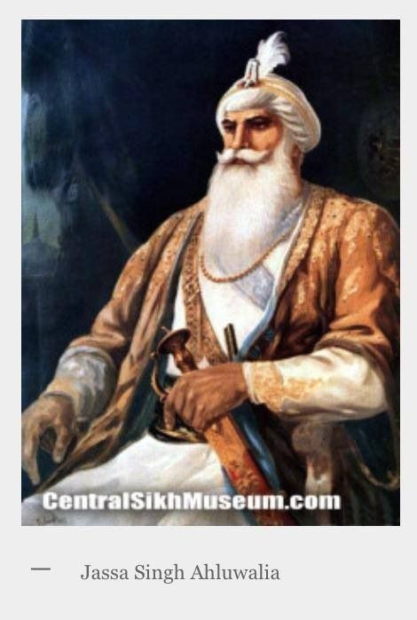 Jassa Singh Ahluwalia1718 1783 Commander And Head Of Ahluwalia MissalSikh Militia That Defended Punjab Against Afghani Sultan Ahmad Shah Abdali Also