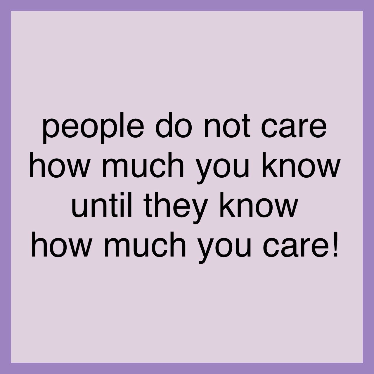 Let people know that you care! John Maxwell