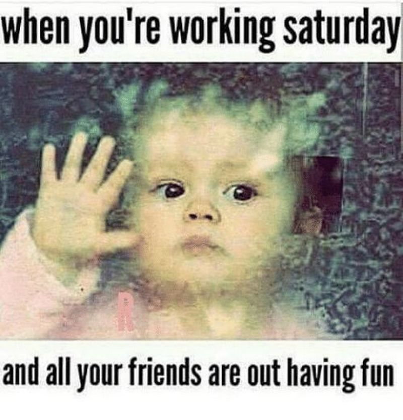 101 Funny Saturday Memes Will Make You Laugh From Morning Till Night Saturday Quotes Funny Funny Saturday Memes Happy Saturday Quotes
