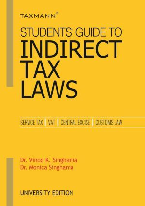 Taxmann S Student S Guide To Indirecttaxlaws By V K Singhania A
