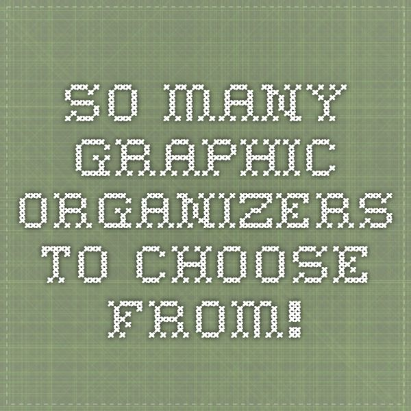 So many graphic organizers to choose from!
