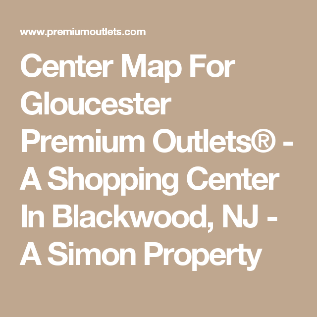 Center Map For Gloucester Premium Outlets® - A Shopping Center In ...