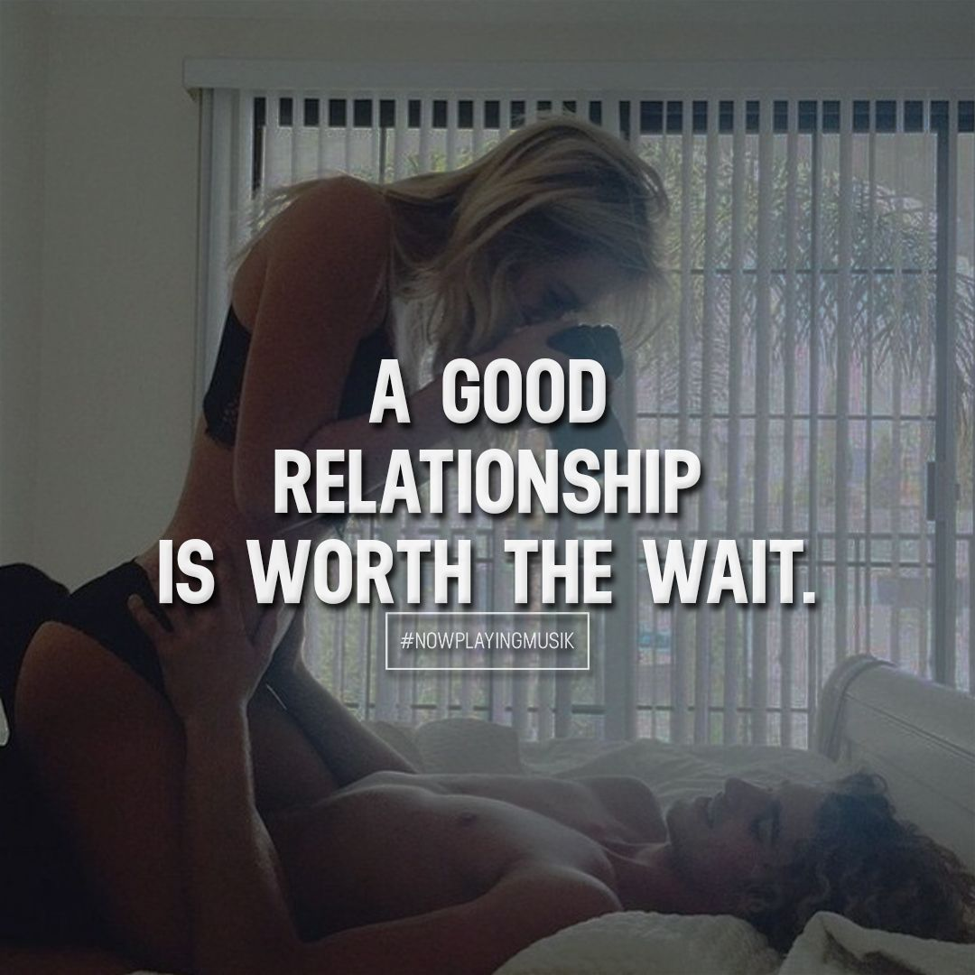 a good relationship is worth the wait