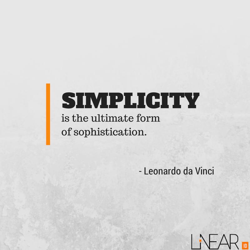Simplicity Is The Ultimate Form Of Sophistication  Leonardo Da