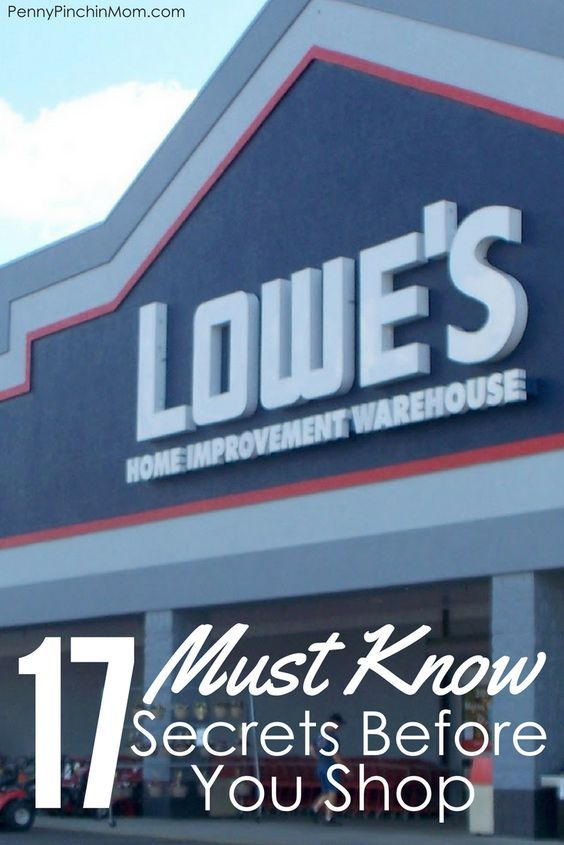 17 Must Know Tips Before You Shop At Lowe S Home Improvement Loans Home Improvement Home Improvement Projects