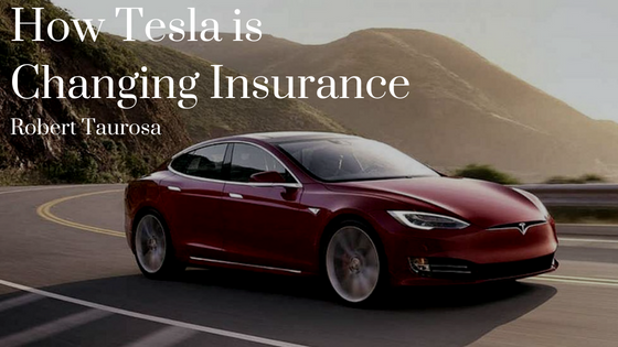 How Tesla Is Changing Insurance By Robert Taurosa With Images