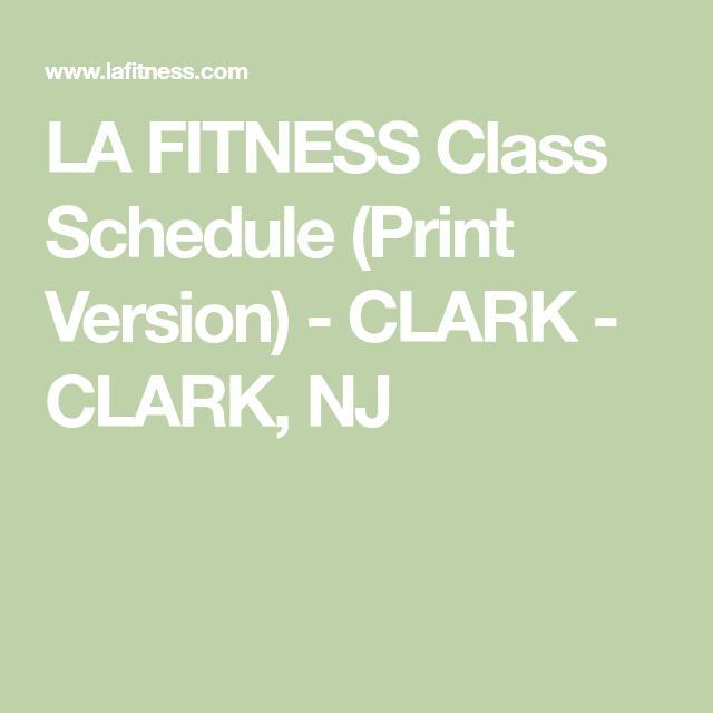 La Fitness Class Schedule Print Version Clark Clark Nj Fitness Class Group Fitness Classes Class Schedule