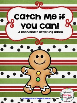 Catch Me If You Can Gingerbread Man Coordinate Graphing Game Coordinate Graphing Graphing Games Graphing