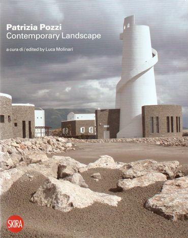 Patrizia Pozzi. Contemporary Landscape. Nuovi racconti e visioni