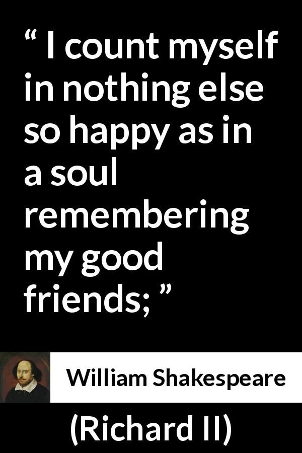 William Shakespeare Quote About Friendship From Richard II 60 Simple William Shakespeare Quotes About Friendship