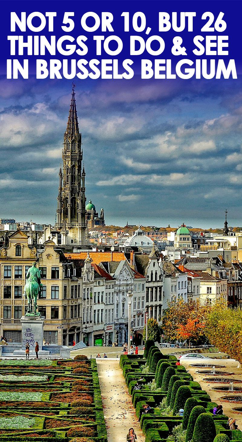 26 Exciting Things To Do In Brussels Belgium Brussel Belgium Travel Brussels Belgium