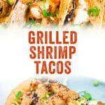 Grilled Shrimp Tacos (Easy & Healthy Dinner!) – A Couple Cooks