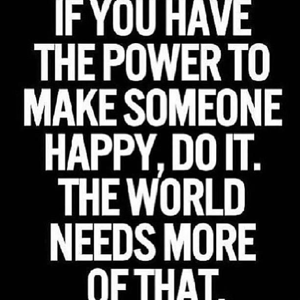 Make People Happy Words Words Quotes Positive Quotes