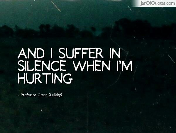 ***I don't always let people know when I'm hurting..